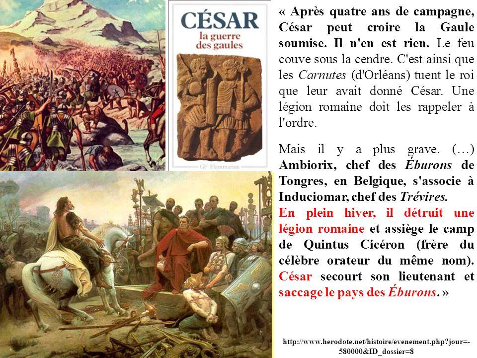 « Après quatre ans de campagne, César peut croire la Gaule soumise