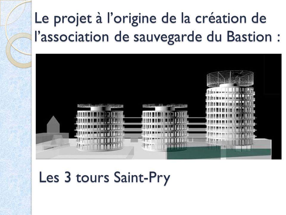 Le projet à l'origine de la création de l'association de sauvegarde du Bastion :
