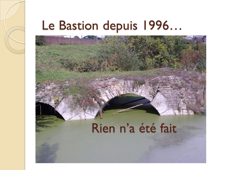 Le Bastion depuis 1996… Rien n'a été fait