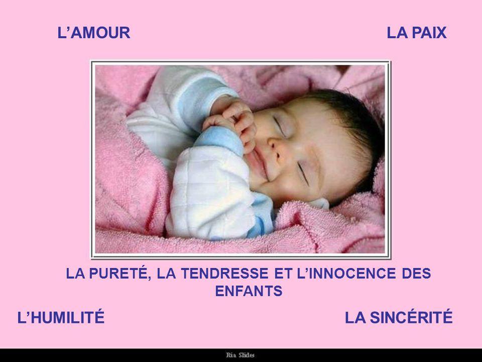 LA PURETÉ, LA TENDRESSE ET L'INNOCENCE DES ENFANTS