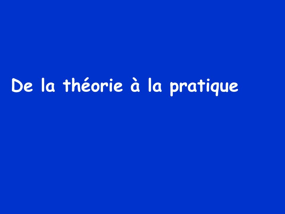 De la théorie à la pratique
