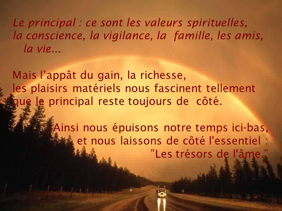 Le principal : ce sont les valeurs spirituelles,