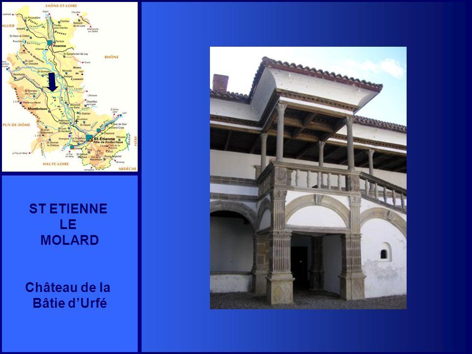 ST ETIENNE LE MOLARD Château de la Bâtie d'Urfé