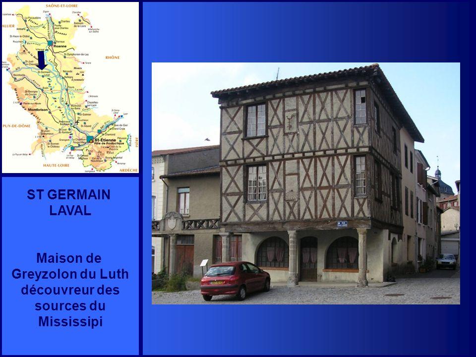 ST GERMAIN LAVAL Maison de Greyzolon du Luth découvreur des sources du Mississipi