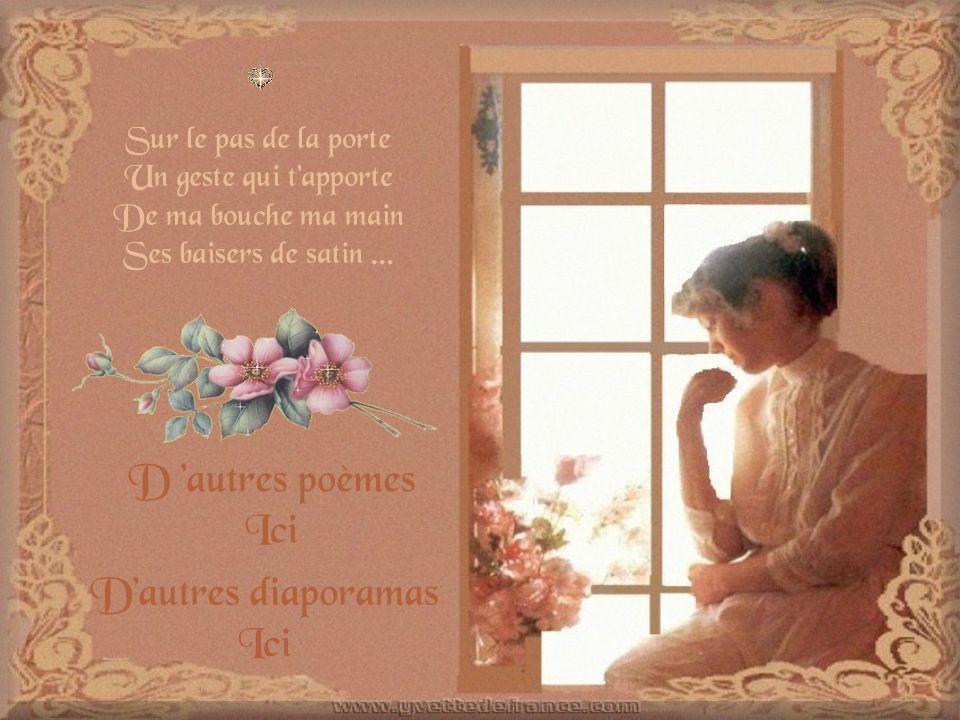 D 'autres poèmes Ici D'autres diaporamas Ici Sur le pas de la porte