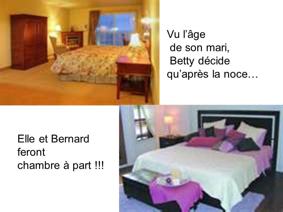 Vu l'âge de son mari, Betty décide qu'après la noce… Elle et Bernard feront chambre à part !!!