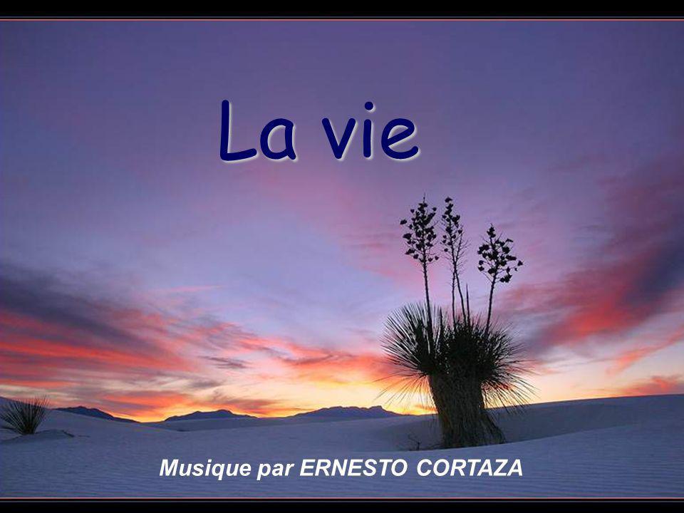 La vie Musique par ERNESTO CORTAZA
