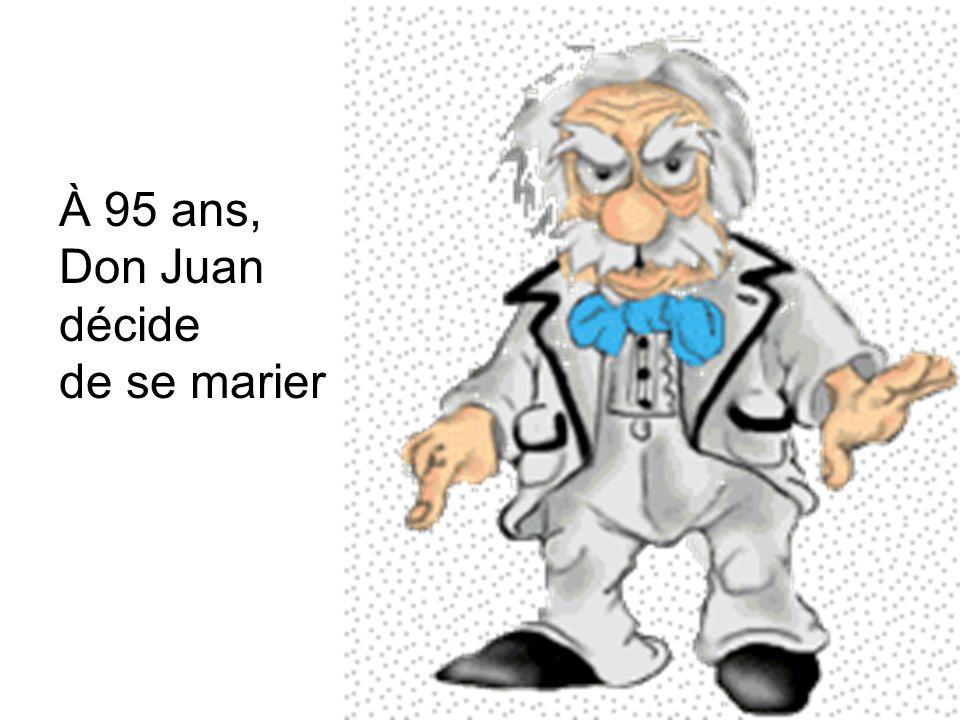 À 95 ans, Don Juan décide de se marier