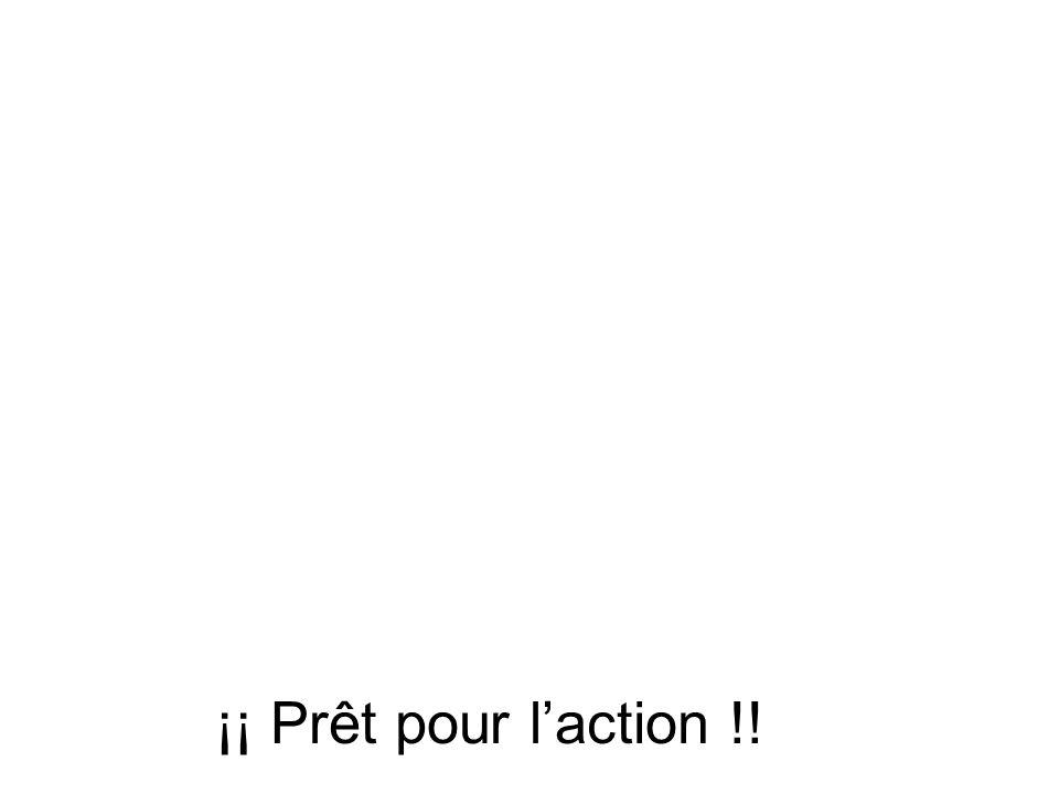 ¡¡ Prêt pour l'action !!