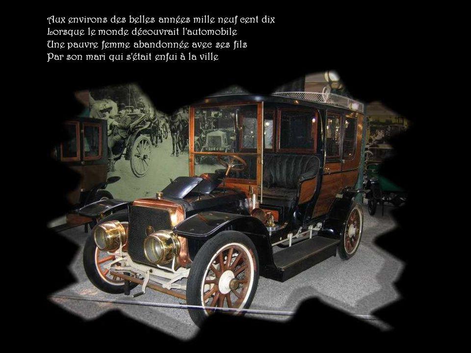 Aux environs des belles années mille neuf cent dix Lorsque le monde découvrait l automobile Une pauvre femme abandonnée avec ses fils Par son mari qui s était enfui à la ville