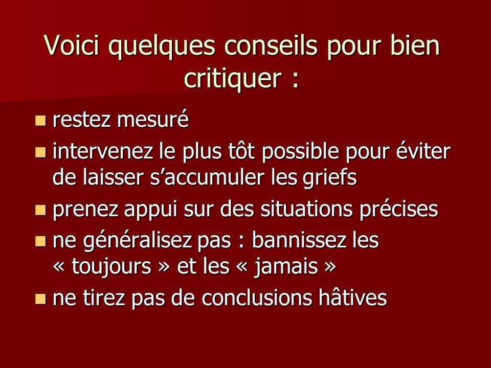 Voici quelques conseils pour bien critiquer :