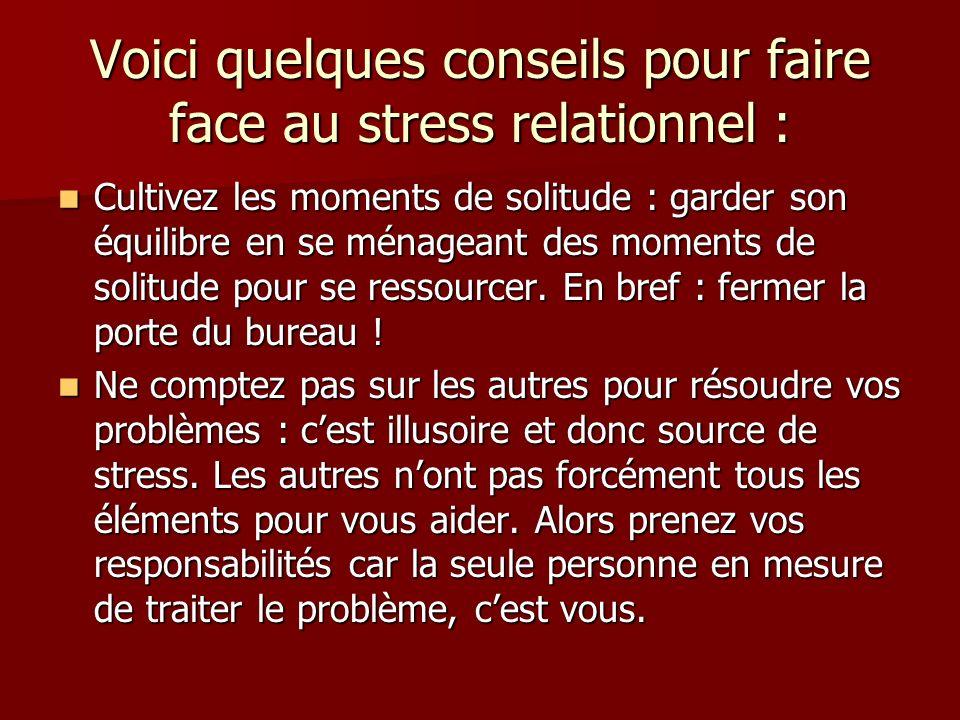 Voici quelques conseils pour faire face au stress relationnel :