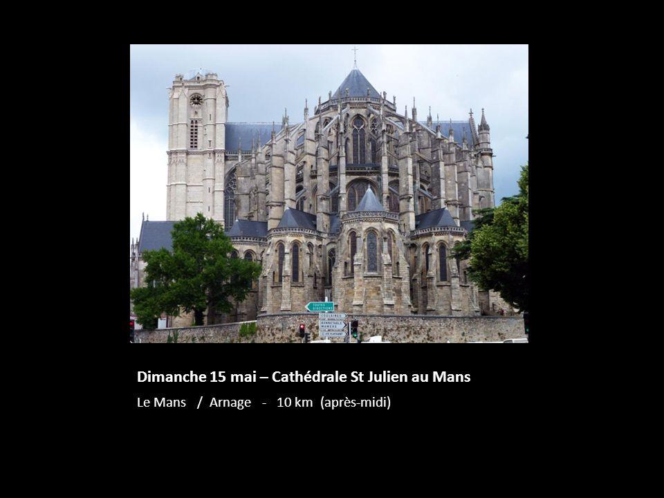 Dimanche 15 mai – Cathédrale St Julien au Mans