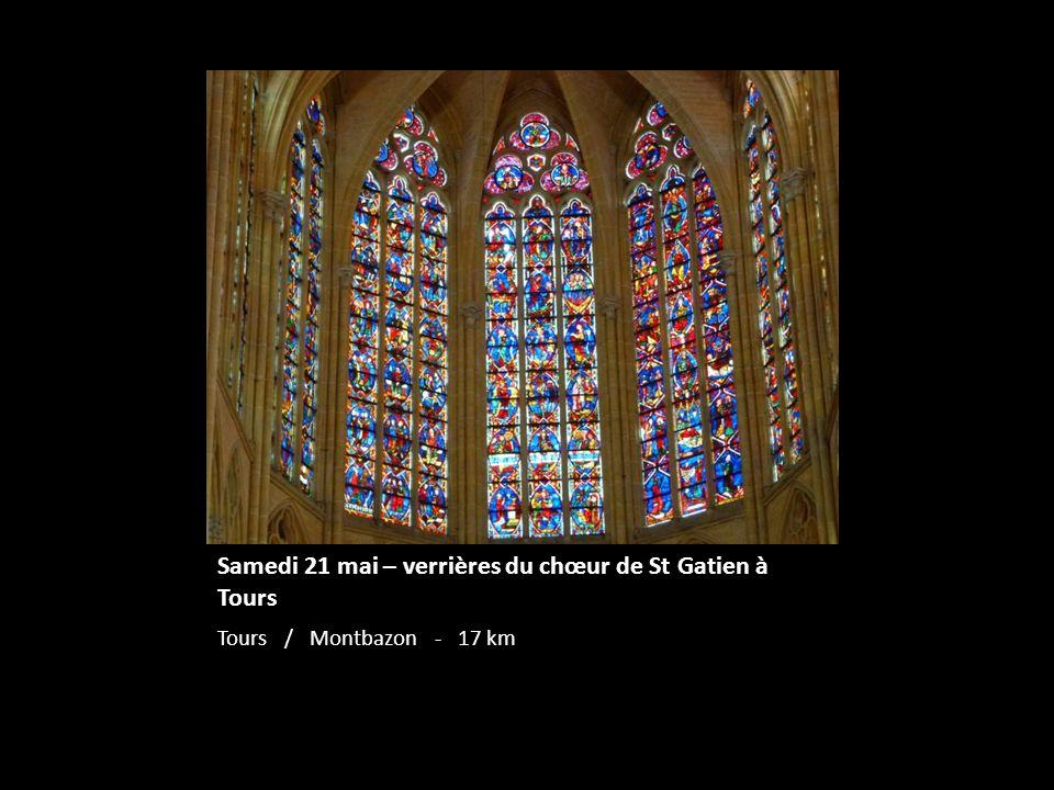 Samedi 21 mai – verrières du chœur de St Gatien à Tours