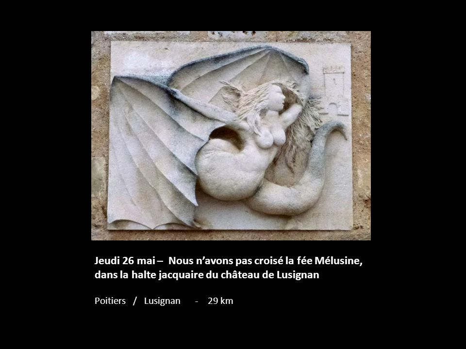 Jeudi 26 mai – Nous n'avons pas croisé la fée Mélusine, dans la halte jacquaire du château de Lusignan