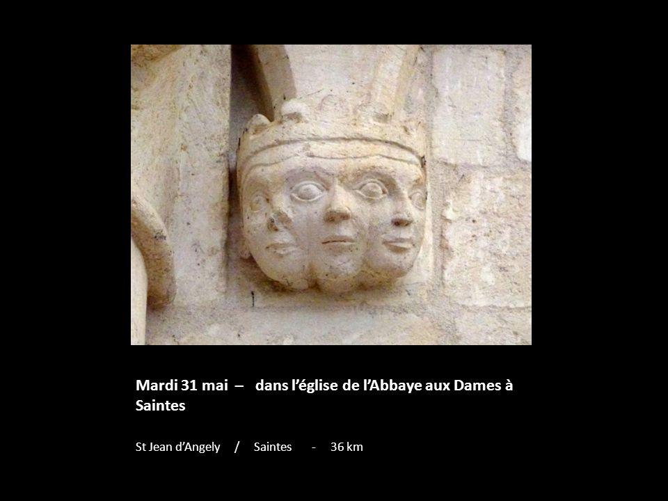 Mardi 31 mai – dans l'église de l'Abbaye aux Dames à Saintes