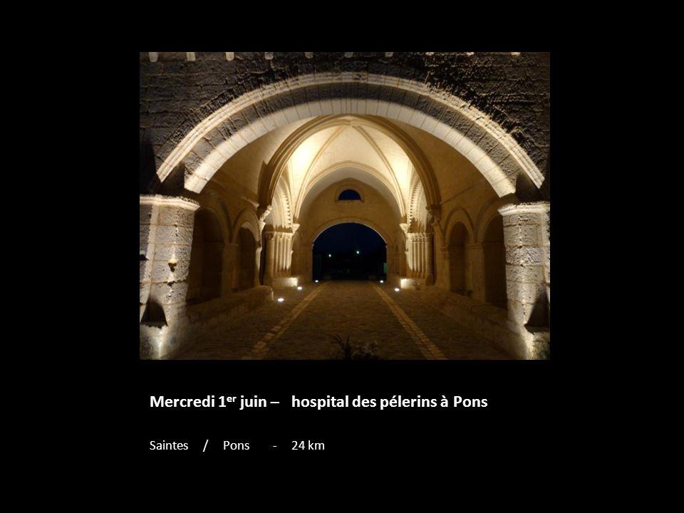Mercredi 1er juin – hospital des pélerins à Pons