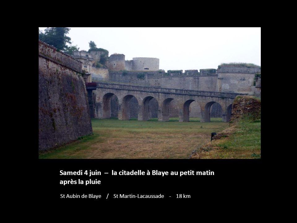 Samedi 4 juin – la citadelle à Blaye au petit matin après la pluie