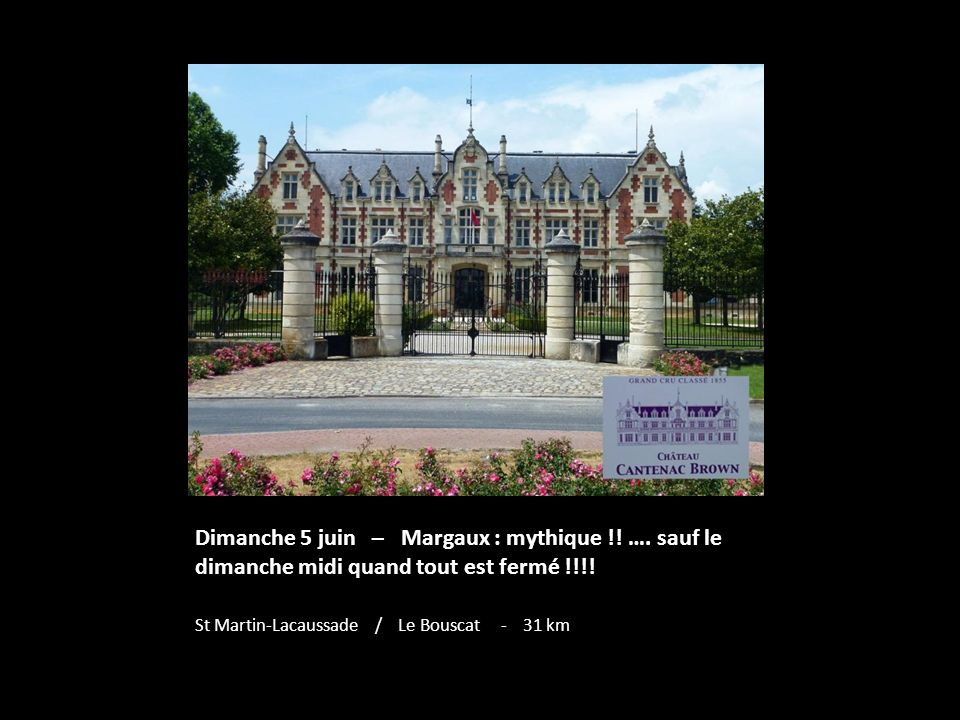 Dimanche 5 juin – Margaux : mythique. …