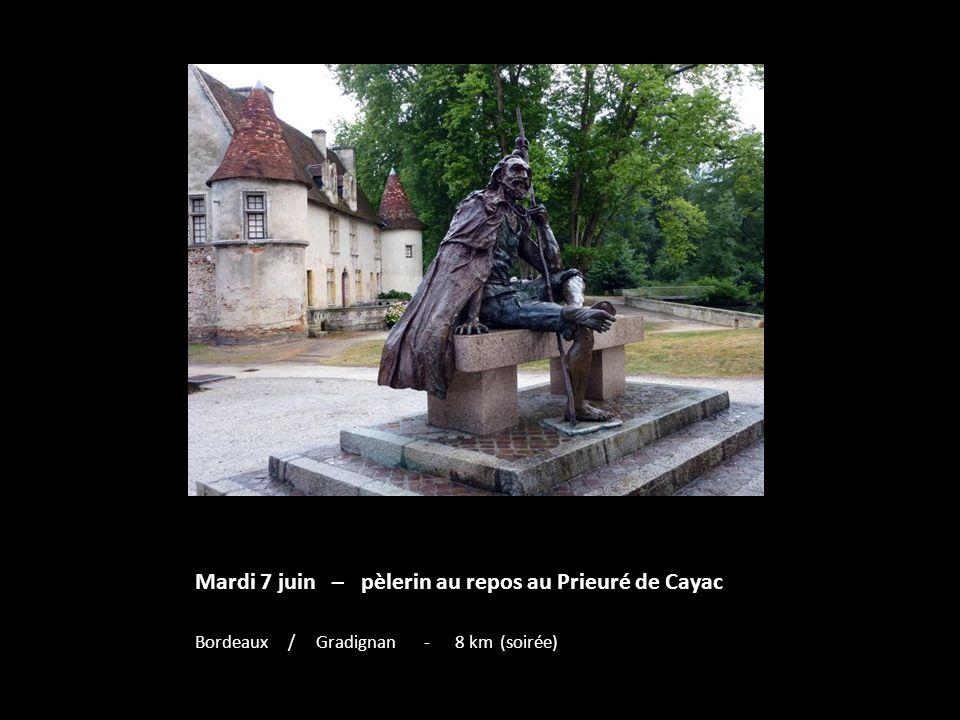Mardi 7 juin – pèlerin au repos au Prieuré de Cayac
