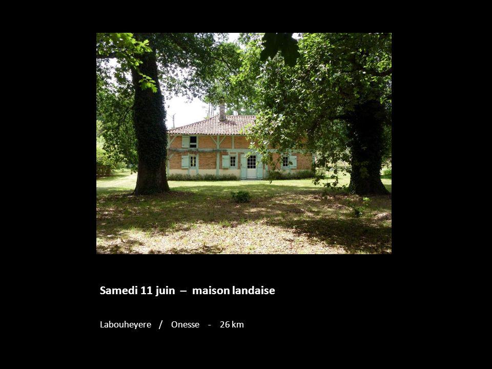 Samedi 11 juin – maison landaise
