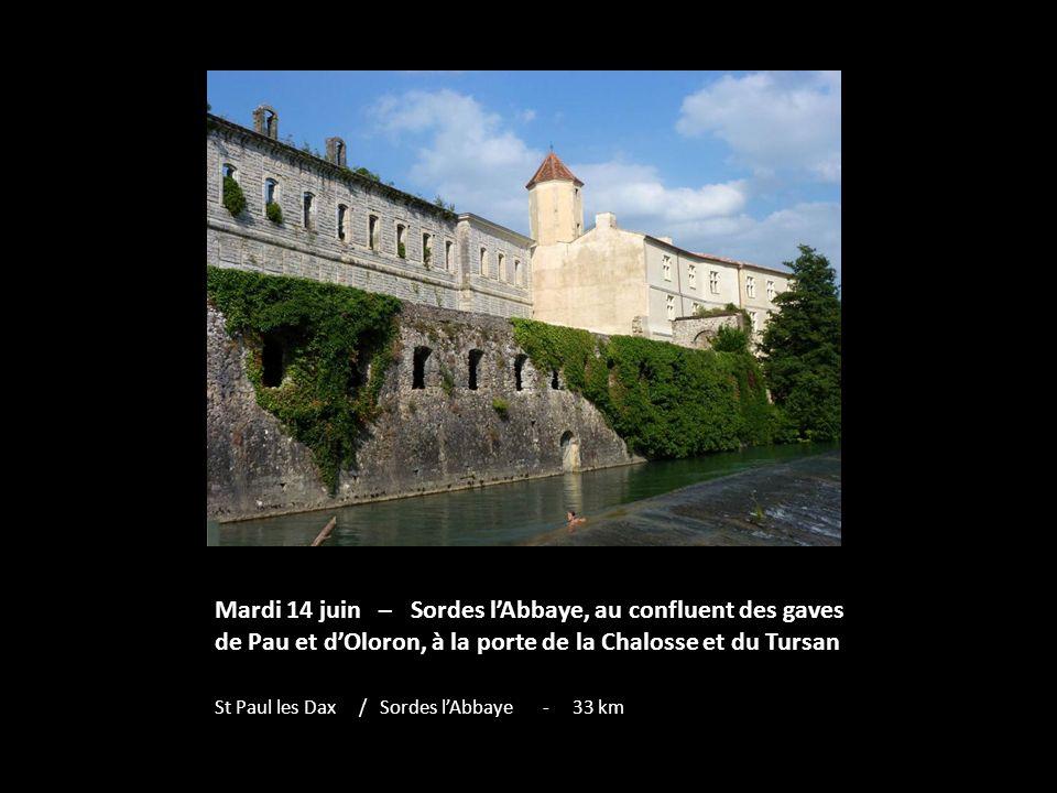 Mardi 14 juin – Sordes l'Abbaye, au confluent des gaves de Pau et d'Oloron, à la porte de la Chalosse et du Tursan
