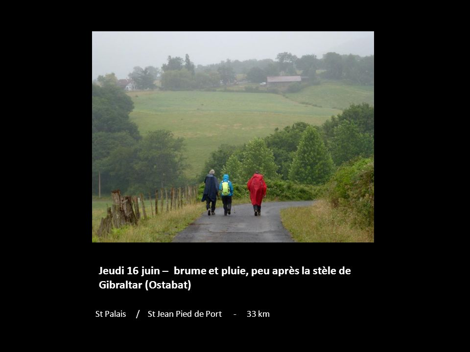 Jeudi 16 juin – brume et pluie, peu après la stèle de Gibraltar (Ostabat)