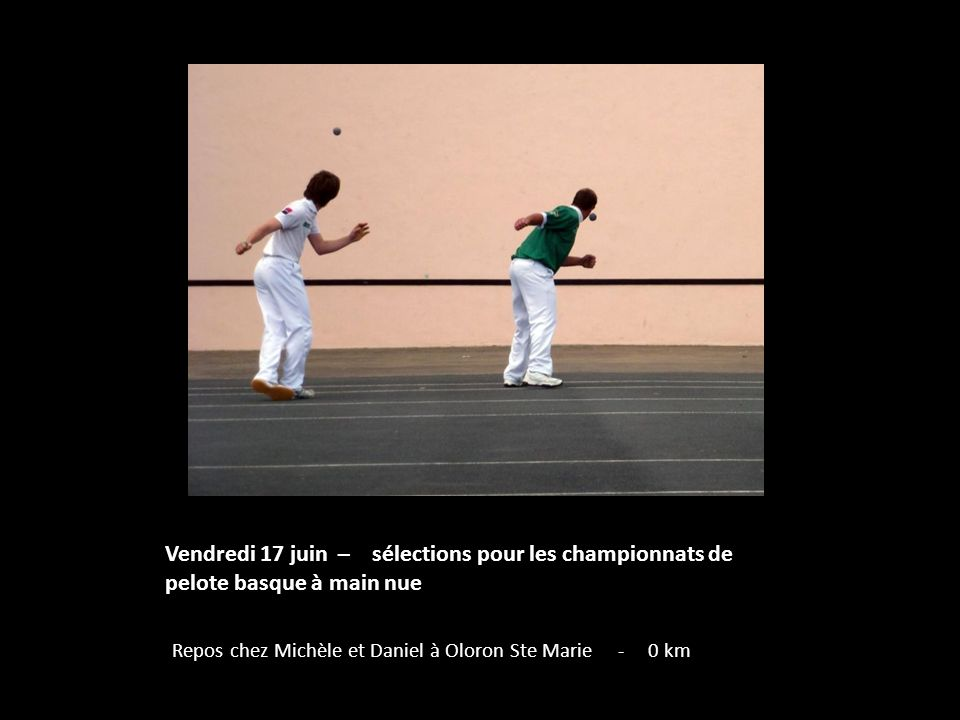 Vendredi 17 juin – sélections pour les championnats de pelote basque à main nue