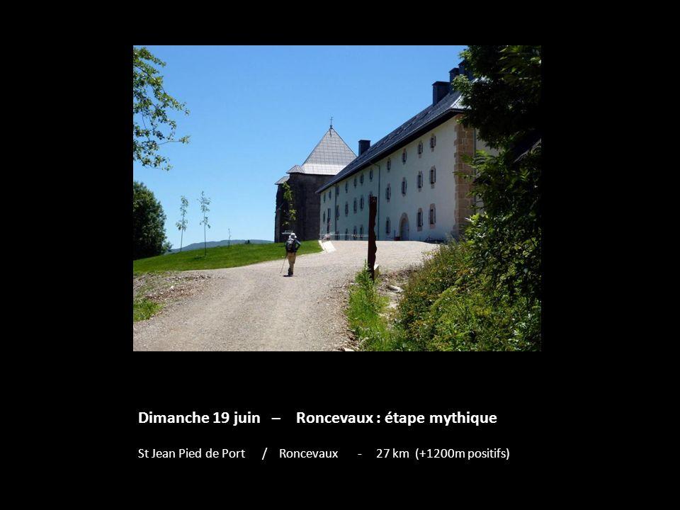 Dimanche 19 juin – Roncevaux : étape mythique