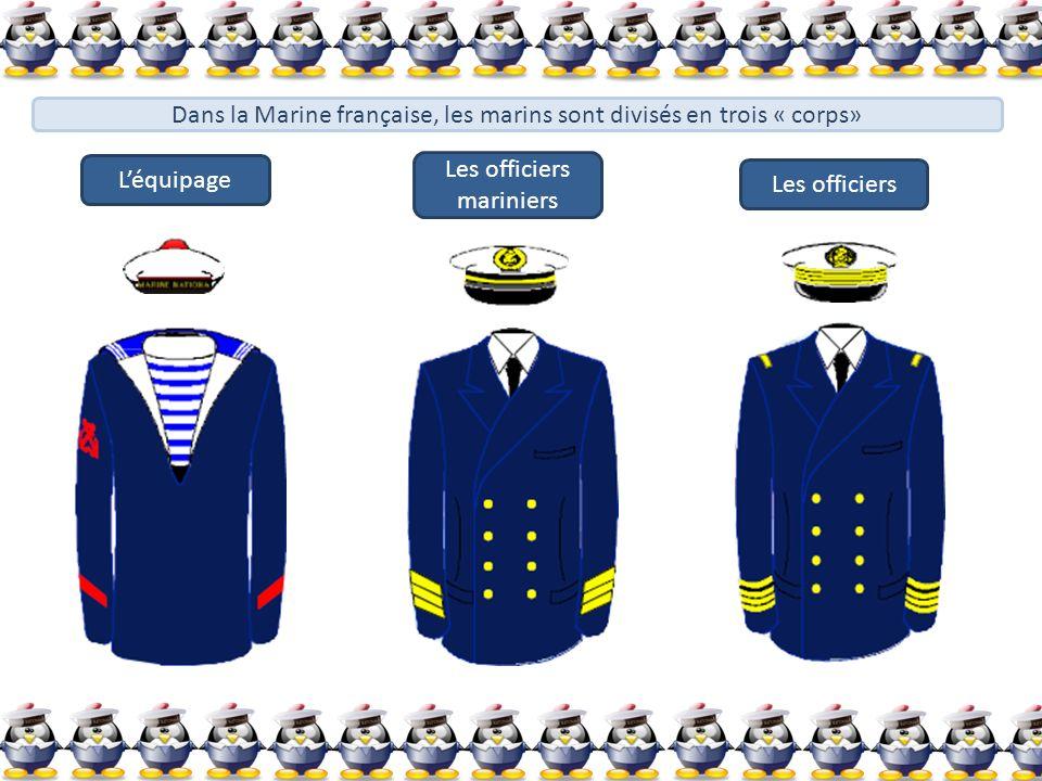 Dans la Marine française, les marins sont divisés en trois « corps»