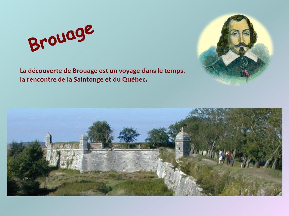 Brouage La découverte de Brouage est un voyage dans le temps, la rencontre de la Saintonge et du Québec.