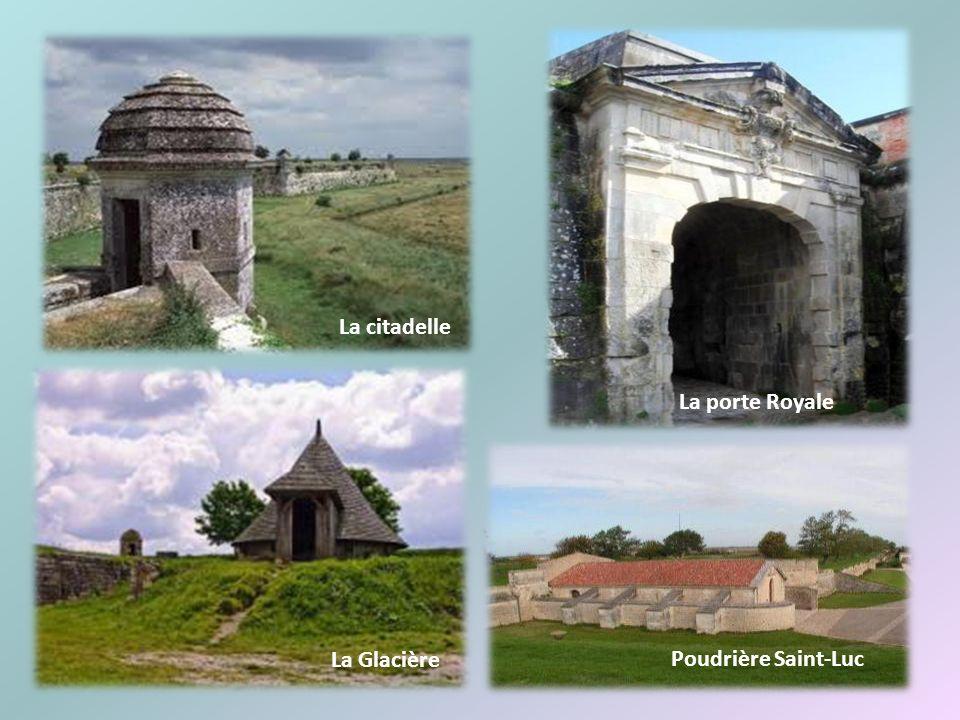 La citadelle La porte Royale La Glacière Poudrière Saint-Luc