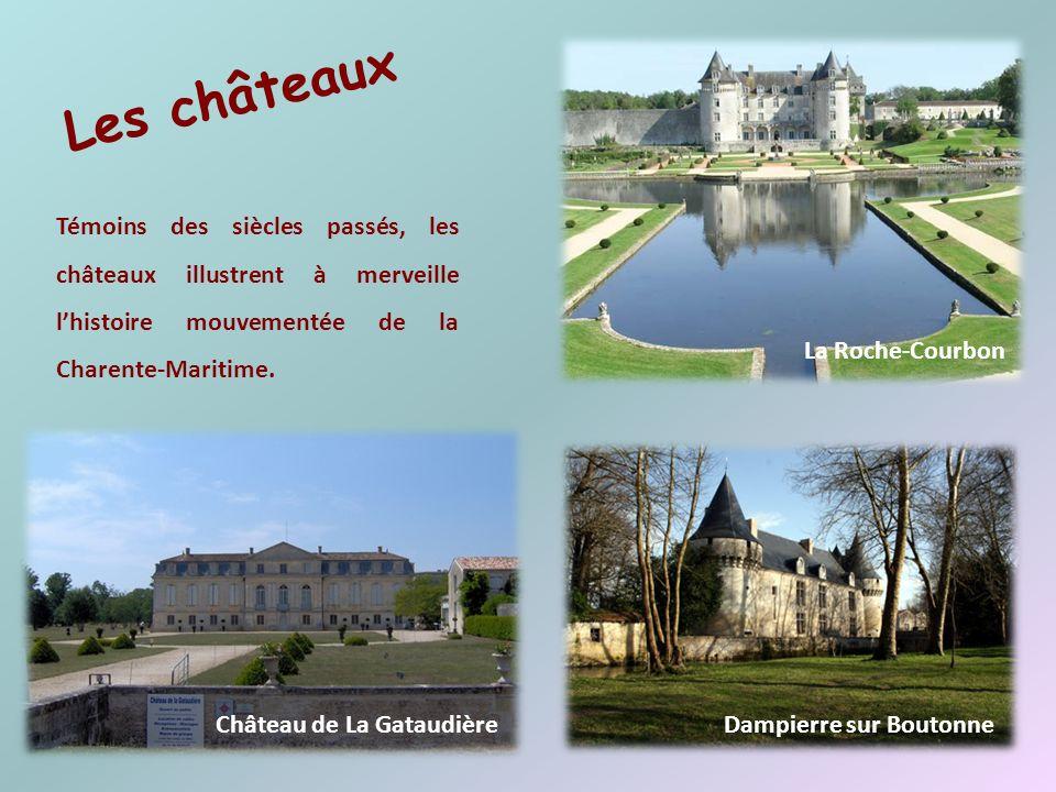 Les châteaux Témoins des siècles passés, les châteaux illustrent à merveille l'histoire mouvementée de la Charente-Maritime.