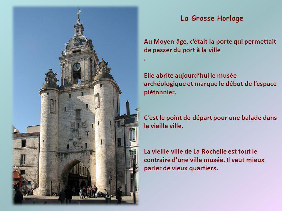 La Grosse Horloge Au Moyen-âge, c'était la porte qui permettait de passer du port à la ville. .