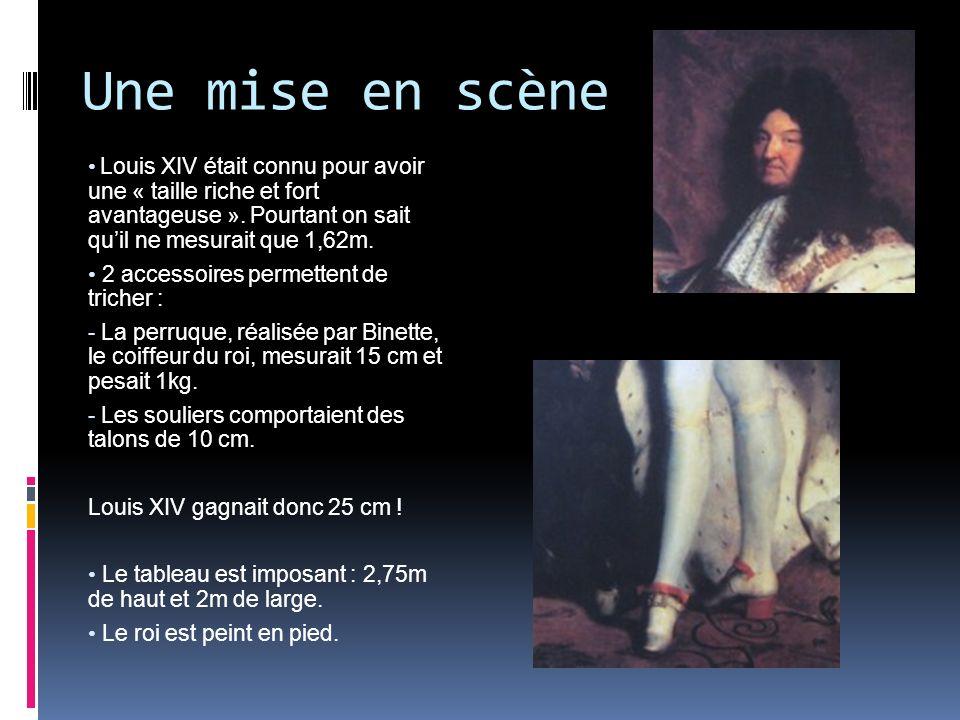 Une mise en scèneLouis XIV était connu pour avoir une « taille riche et fort avantageuse ». Pourtant on sait qu'il ne mesurait que 1,62m.