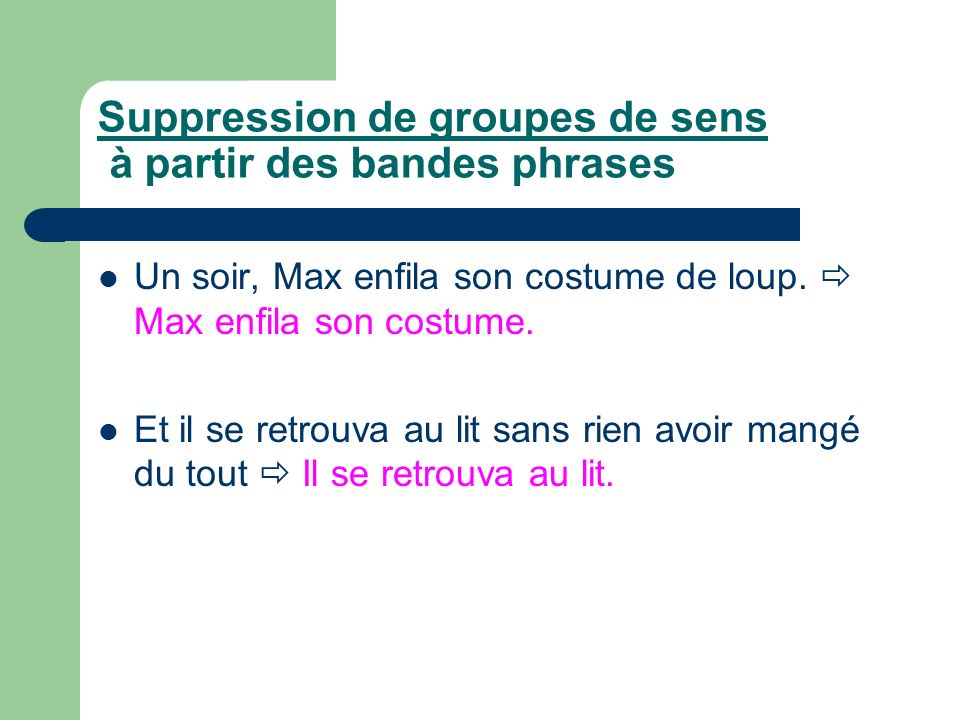 Suppression de groupes de sens à partir des bandes phrases