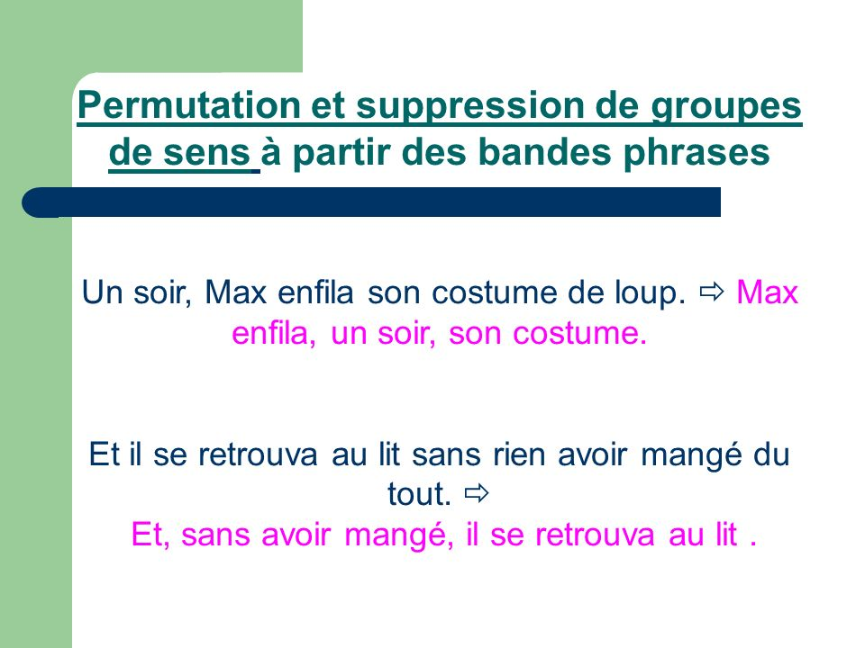 Permutation et suppression de groupes de sens à partir des bandes phrases