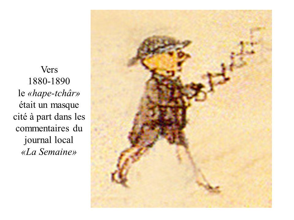 Vers 1880-1890. le «hape-tchâr» était un masque cité à part dans les commentaires du journal local.