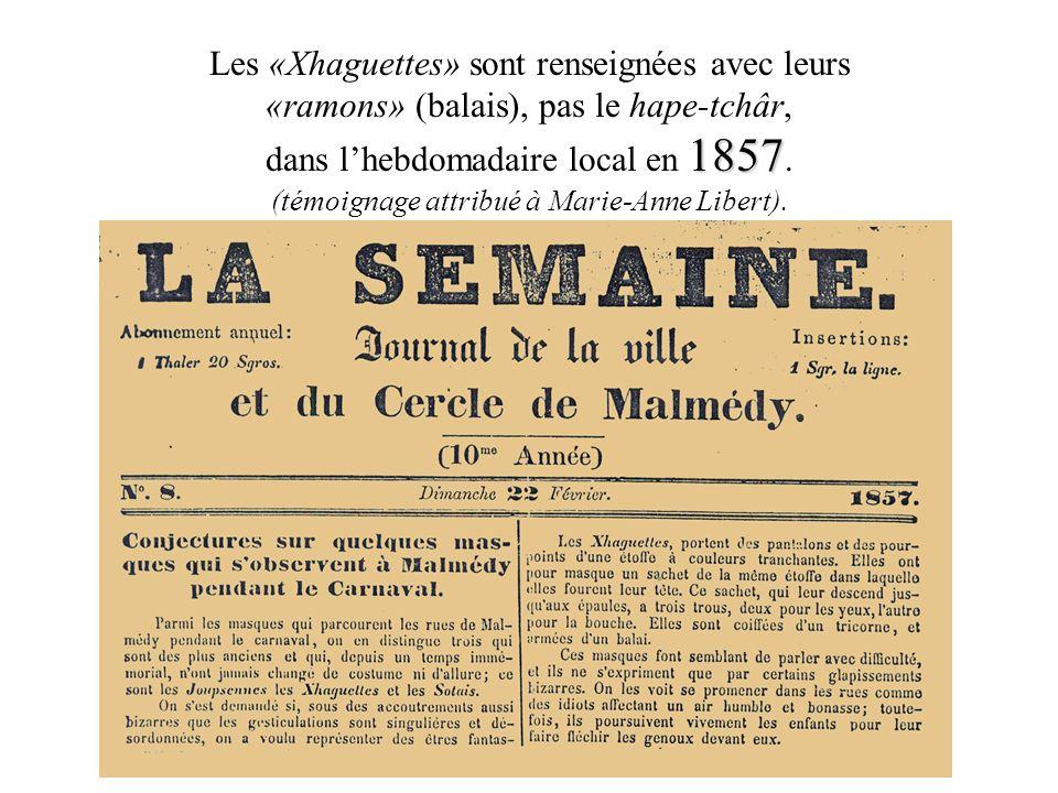 Les «Xhaguettes» sont renseignées avec leurs «ramons» (balais), pas le hape-tchâr, dans l'hebdomadaire local en 1857.