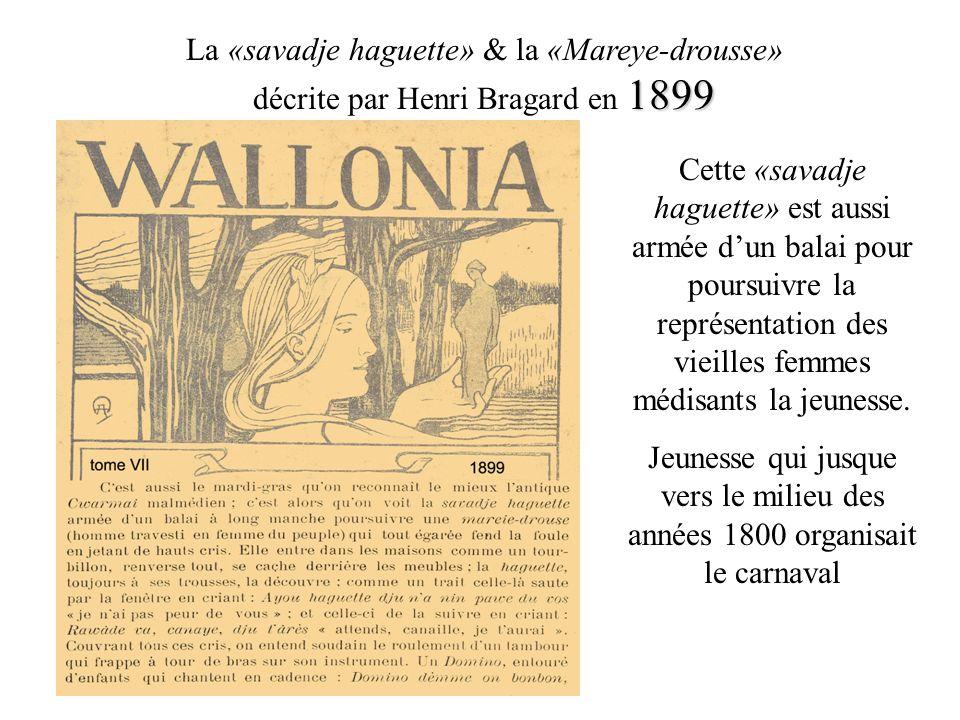 La «savadje haguette» & la «Mareye-drousse» décrite par Henri Bragard en 1899