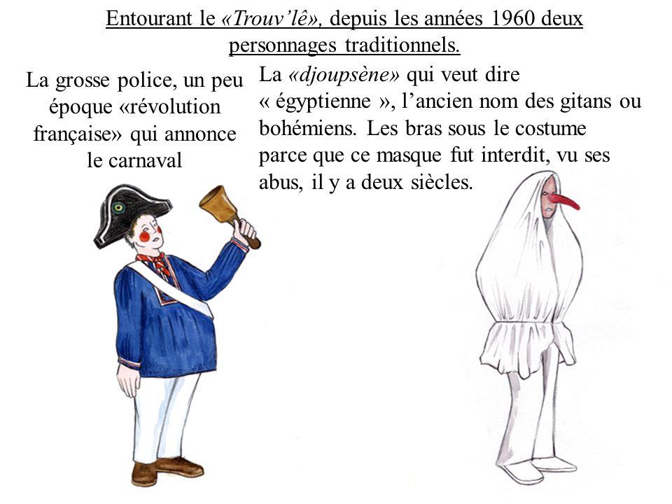 Entourant le «Trouv'lê», depuis les années 1960 deux personnages traditionnels.