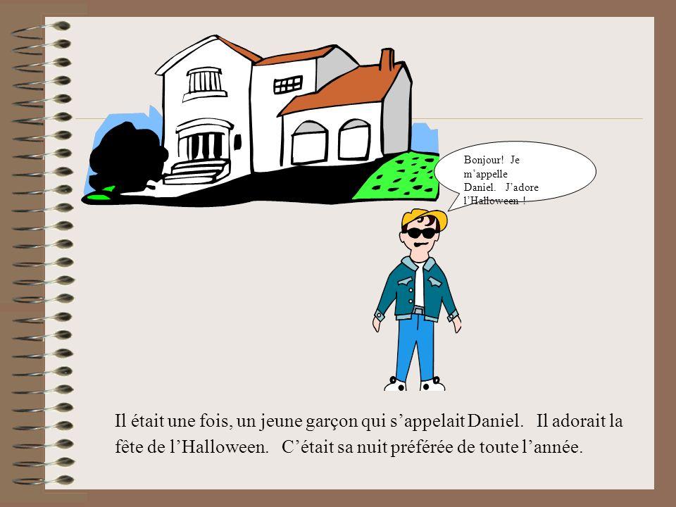 Bonjour! Je m'appelle Daniel. J'adore l'Halloween !
