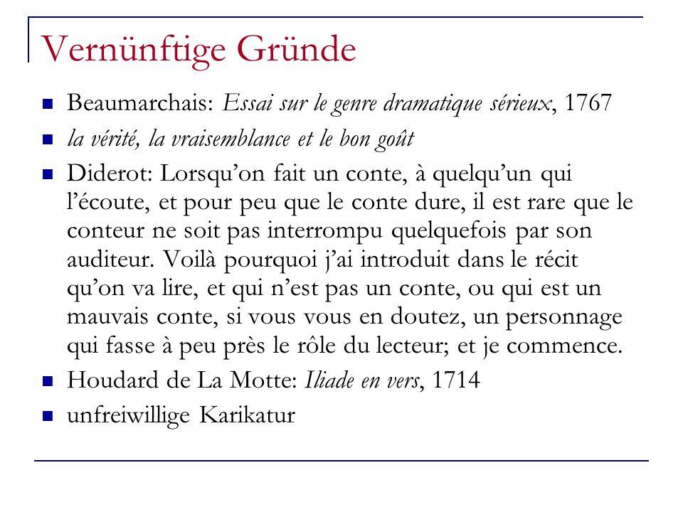 Vernünftige Gründe Beaumarchais: Essai sur le genre dramatique sérieux, 1767. la vérité, la vraisemblance et le bon goût.
