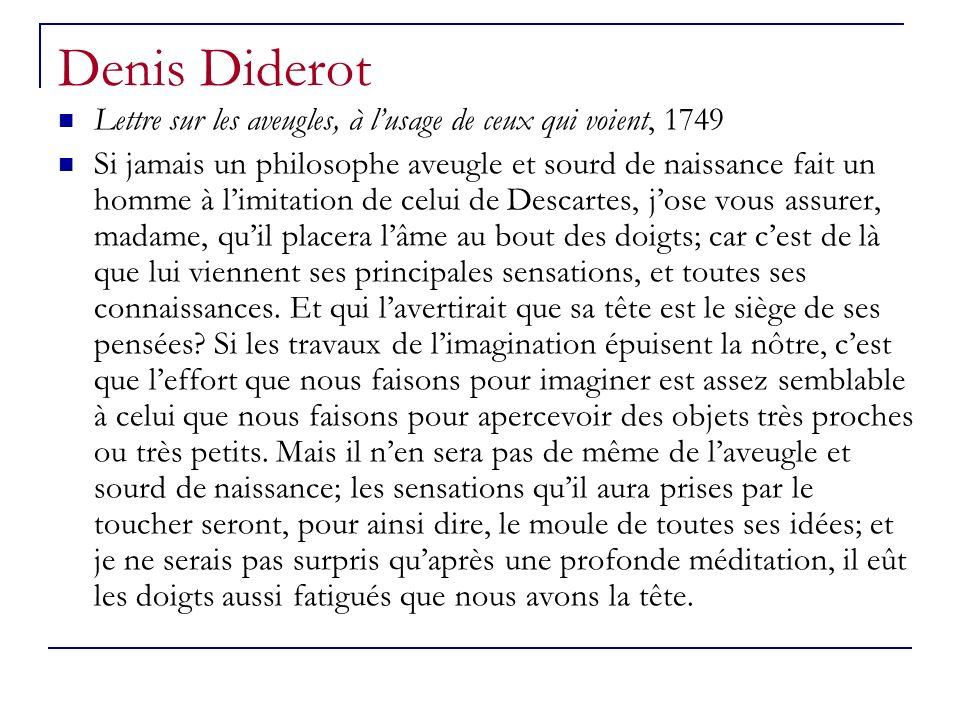 Denis Diderot Lettre sur les aveugles, à l'usage de ceux qui voient, 1749.