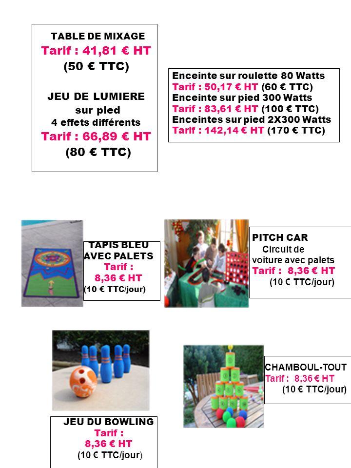 TABLE DE MIXAGE Tarif : 41,81 € HT (50 € TTC) Tarif : 66,89 € HT