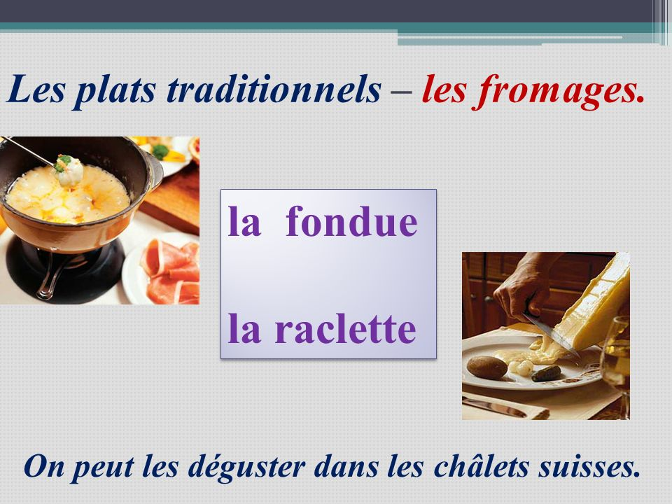 Les plats traditionnels – les fromages.