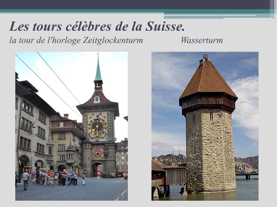 Les tours célèbres de la Suisse