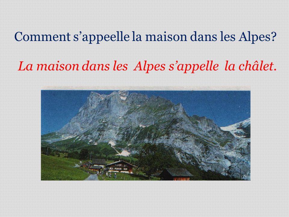 Comment s'appeelle la maison dans les Alpes