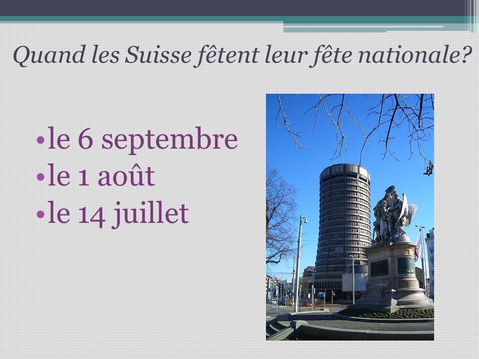 Quand les Suisse fêtent leur fête nationale