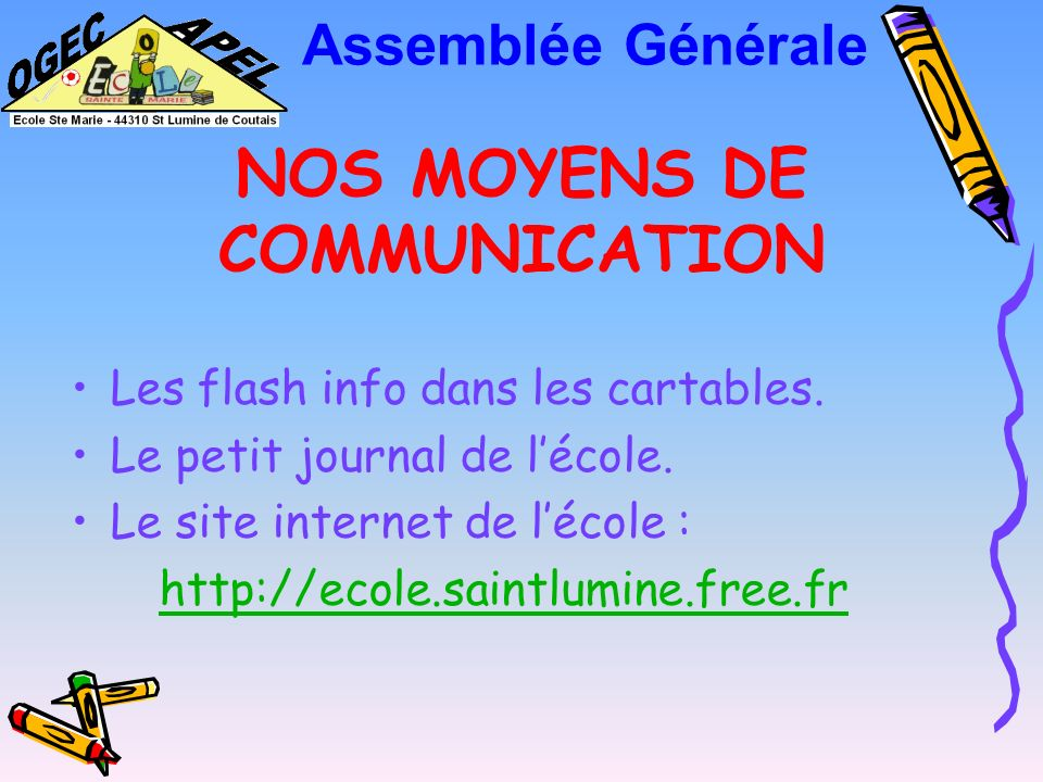 NOS MOYENS DE COMMUNICATION